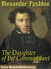 The Daughter Of The Commandant (Mobi Classics) ebook by Alexander Pushkin,Mrs. Milne Home (Translator)