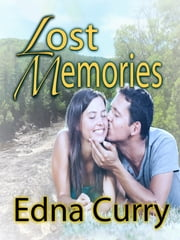 Lost Memories ebook by Edna Curry