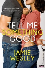 Tell Me Something Good ebook by Jamie Wesley