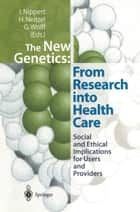 The New Genetics: From Research into Health Care ebook by Irmgard Nippert,Heidemarie Neitzel,Gerhard Wolff