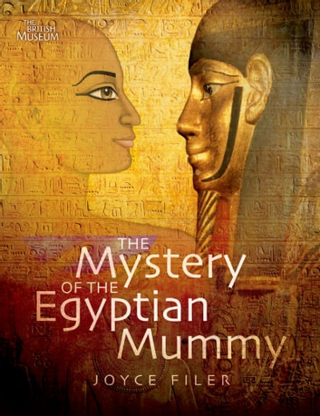 The Mystery of the Egyptian Mummy ebook by Joyce Filer