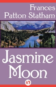 Jasmine Moon ebook by Frances Patton Statham