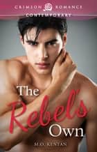 The Rebel's Own ebook by M.O. Kenyan