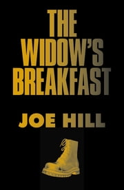 The Widow's Breakfast ebook by Joe Hill