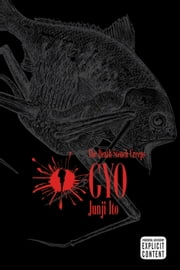 Gyo, Vol. 1 (2nd Edition) - The Death-Stench Creeps ebook by Junji Ito,Junji Ito
