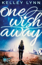One Wish Away ebook by Kelley Lynn