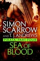 Pirata: Sea of Blood - Part four of the Roman Pirata series ebook by Simon Scarrow