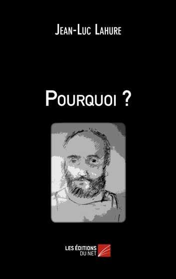 Pourquoi ? ebook by Jean-Luc Lahure