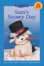 Sam's Snowy Day ebook by Mary Labatt,Marisol Sarrazin