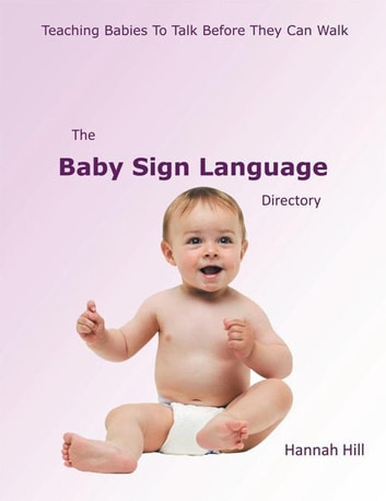 The Baby Sign Language Directory ebook by Hannah Hill
