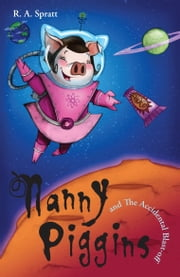 Nanny Piggins And The Accidental Blast-Off 4 ebook by R.A. Spratt