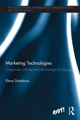 Marketing Technologies - Corporate Cultures and Technological Change ebook by Elena Simakova
