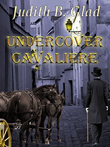 Undercover Cavaliere ebook by Judith B. Glad