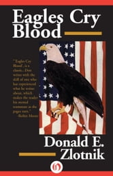 Eagles Cry Blood ebook by Donald E Zlotnik