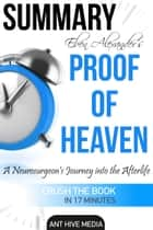 Eben Alexander's Proof of Heaven: A Neurosurgeon's Journey into the Afterlife | Summary ebook by Ant Hive Media