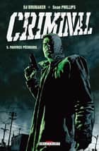 Criminal T05 - Pauvres pécheurs ebook by Sean Philips, Ed Brubaker