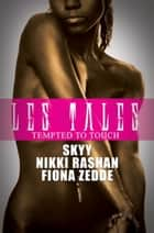 Les Tales: Tempted to Touch ebook by Skyy, Nikki Rashan, Fiona Zedde