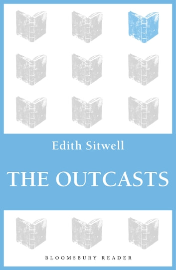 The Outcasts ebook by Edith Sitwell