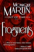 Fragments - (Out of Time #3) eBook par Monique Martin