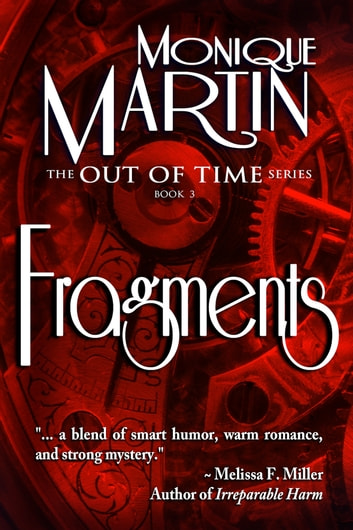 Fragments - (Out of Time #3) ebook by Monique Martin