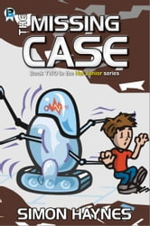 Hal Junior 2: The Missing Case - Middle Grade science fiction series ebook by Simon Haynes