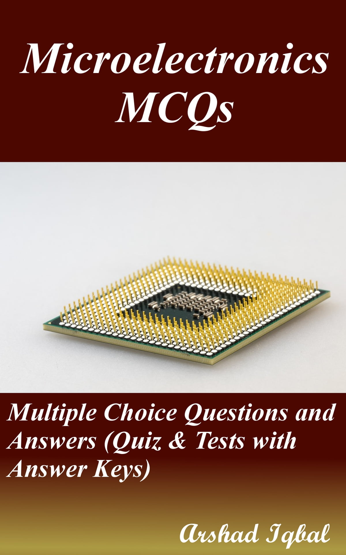 Microelectronics Mcqs Multiple Choice Questions And Answers Quiz Tests With Answer Keys Ebook By Arshad Iqbal 9781310206511 Rakuten Kobo United States