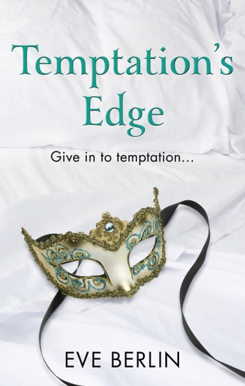 Temptation's Edge - Erotic Romance ebook by Eve Berlin