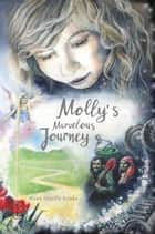 Molly's Marvelous Journey ebook by Anna Camilla Kupka