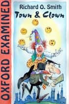 Oxford Examined - Town & Clown ebook by Richard O. Smith