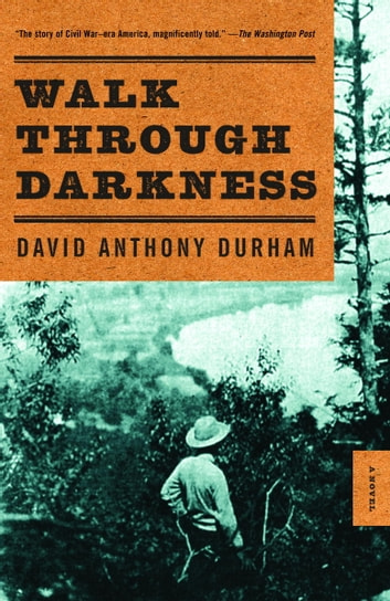Walk Through Darkness ebook by David Anthony Durham