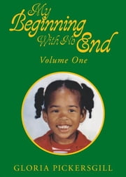My Beginning With No End ebook by Gloria Pickersgill