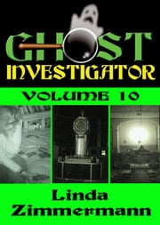 Ghost Investigator Volume 10 ebook by Linda Zimmermann