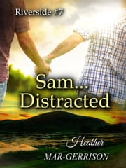 Sam... Distracted ebook by Heather Mar-Gerrison
