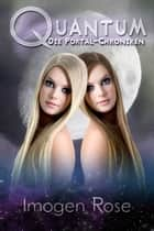 Die Portal-Chroniken - Quantum: Band 3 ebook by Imogen Rose