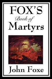 Fox's Book of Martyrs ebook by John Foxe