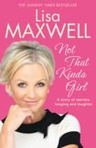 Not that Kinda Girl ebook by Lisa Maxwell