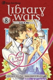 Library Wars: Love & War, Vol. 8 ebook by Kiiro Yumi