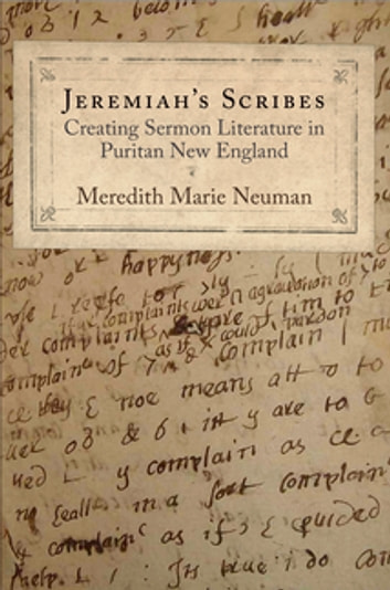 Jeremiah's Scribes - Creating Sermon Literature in Puritan New England ebook by Meredith Marie Neuman