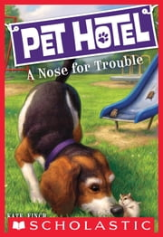 Pet Hotel #3: A Nose for Trouble ebook by Kate Finch,John Steven Gurney,Tim Jessell