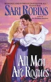 All Men Are Rogues ebook by Sari Robins