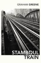 Stamboul Train ebook by Graham Greene