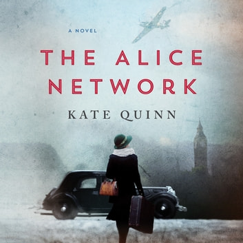The Alice Network - A Novel audiobook by Kate Quinn