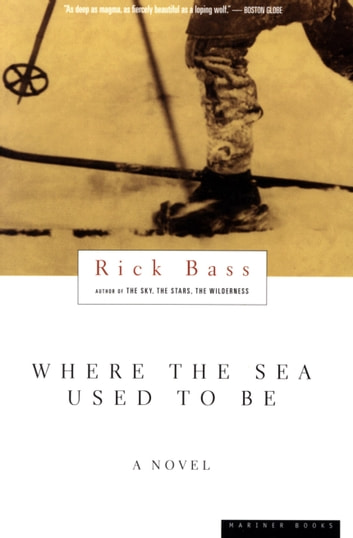 Where the Sea Used to Be ebook by Rick Bass