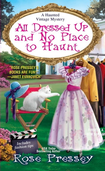 All Dressed Up and No Place to Haunt ebook by Rose Pressey