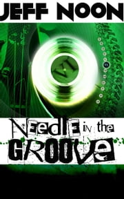 Needle In The Groove ebook by Jeff Noon