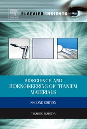 Bioscience and Bioengineering of Titanium Materials ebook by Yoshiki Oshida