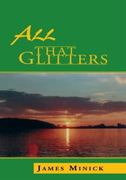 All that Glitters ebook by James Minick
