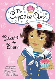 Bakers on Board ebook by Sheryl Berk,Carrie Berk