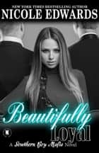 Beautifully Loyal ebook by Nicole Edwards