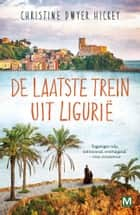 De laatste trein uit Ligurie eBook by Christine Dwyer Hickey, Paul Bruijn, Jetty Huisman